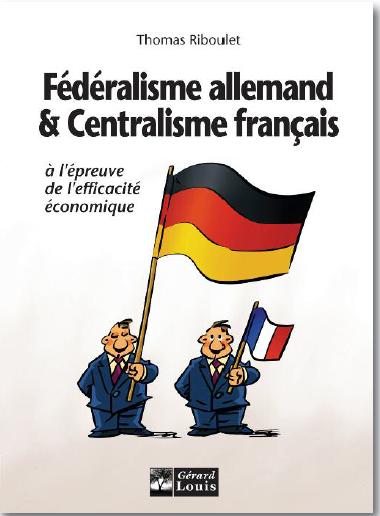 Federalisme allemand et centralisme francais obiwi